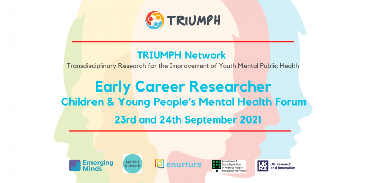 TRIUMPH Early Career Researcher Children & Young People's Mental Health Forum